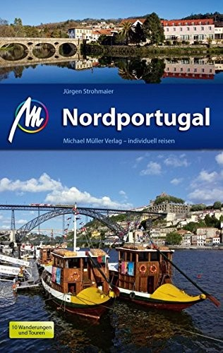 Jürgen Strohmaier: Michael Müller Verlag MMV Reiseführer Nordportugal