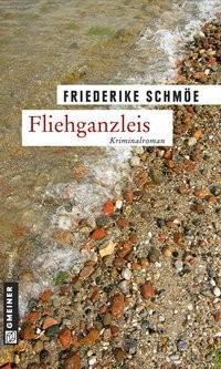 Friederike Schmöe: Fliehganzleis