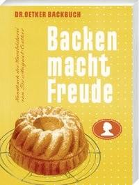 Dr. Oetker: Backen macht Freude - Reprint 1952