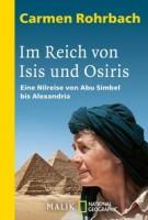 Carmen Rohrbach: Im Reich von Isis und Osiris. Eine Nilreise von Abu Simbel bis Alexandria