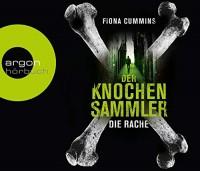 Fiona Cummins: HÖRBUCH: Der Knochensammler - Die Rache, 6 Audio-CDs