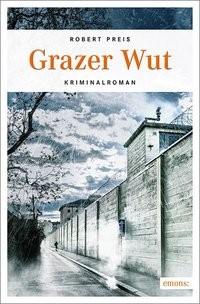 Robert Preis: Grazer Wut