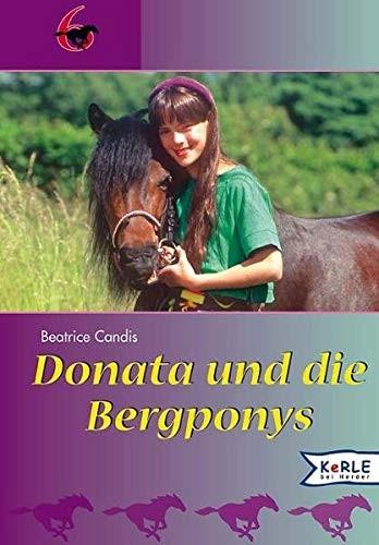 Beatrice Candis: Donata und die Bergponys: Die 6 aus der Pferde-Clique