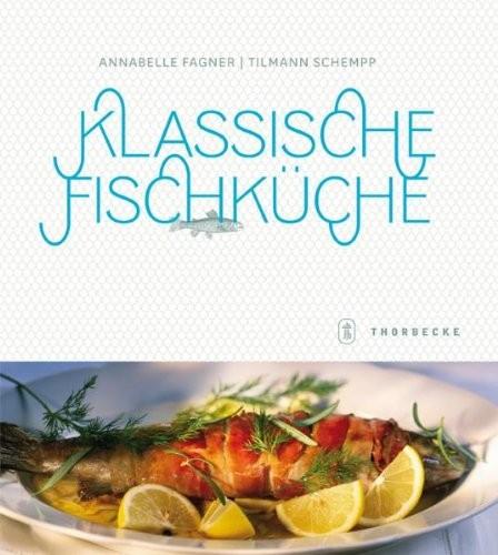 Annabelle Fagner: Klassische Fischküche