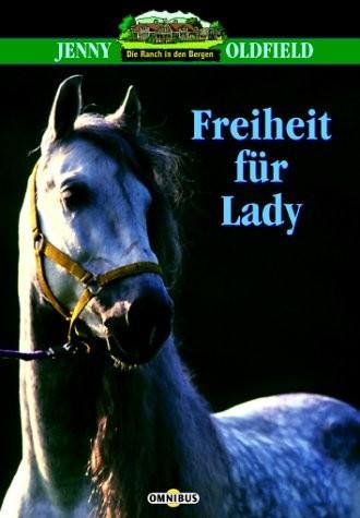 Jenny Oldfield: Freiheit für Lady