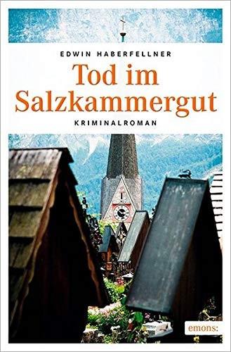 Edwin Haberfellner: Tod im Salzkammergut