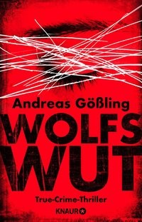 Andreas Gößling: Wolfswut
