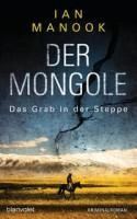 Ian Manook: Der Mongole - Das Grab in der Steppe