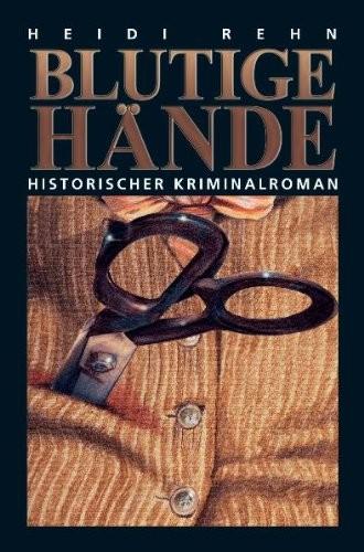 Heidi Rehn: Blutige Hände
