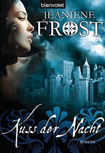 Jeaniene Frost: Kuss der Nacht