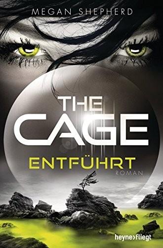Megan Shepherd: The Cage - Entführt