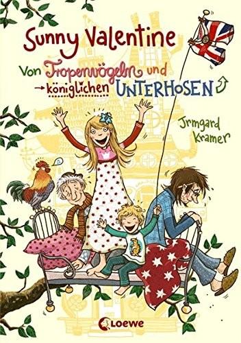 Irmgard Kramer: Sunny Valentine - Von Tropenvögeln und königlichen Unterhosen