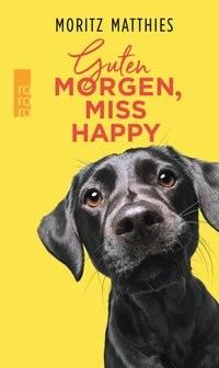 Moritz Matthies: Guten Morgen, Miss Happy