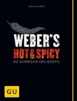 Jamie Purviance: Weber's Hot & Spicy. Die schärfsten Grillrezepte