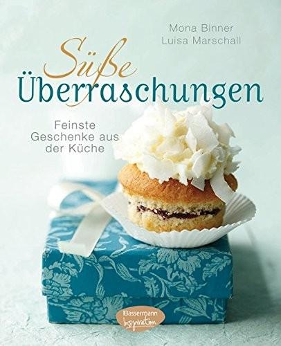 Mona Binner: Süße Überraschungen. Feinste Geschenke aus der Küche