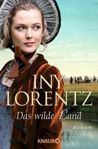 Iny Lorentz: Das wilde Land