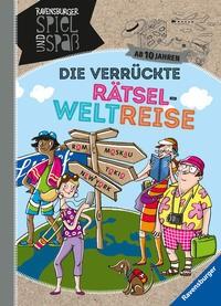 Cornelia Rist: Die verrückte Rätsel-Weltreise