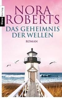 Nora Roberts: Das Geheimnis der Wellen