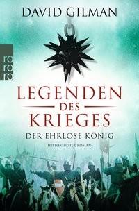 David Gilman: Legenden des Krieges: Der ehrlose König