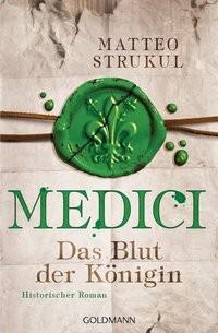 Matteo Strukul: Medici - Das Blut der Königin