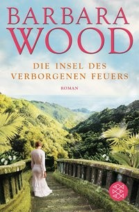 Barbara Wood: Insel des verborgenen Feuers