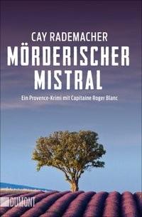 Cay Rademacher: Mörderischer Mistral