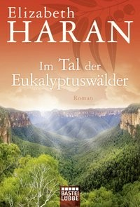 Elizabeth Haran: Im Tal der Eukalyptuswälder