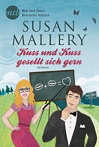 Susan Mallery: Kuss und Kuss gesellt sich gern