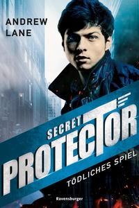 Andrew Lane: Secret Protector, Band 1: Tödliches Spiel