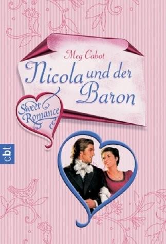 Meg Cabot: Sweet Romance - Nicola und der Baron