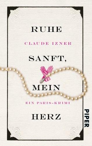 Claude Izner: Ruhe sanft, mein Herz