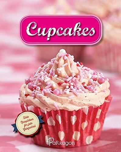 Cupcakes. Tolle Rezeptideen für jede Gelegenheit, Backbuch