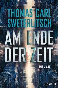 Thomas Carl Sweterlitsch: Am Ende der Zeit