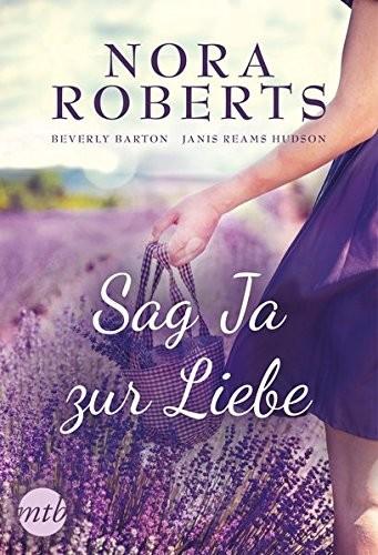 Nora Roberts: Sag Ja zur Liebe
