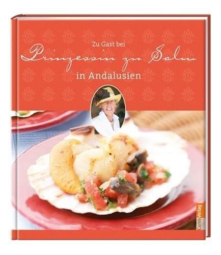 Zu Gast bei Prinzessin zu Salm in Andalusien, Kochbuch