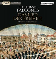 Ildefonso Falcones: HÖRBUCH: Das Lied der Freiheit, 3 MP3-CDs