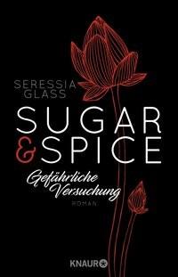 Seressia Glass: Sugar & Spice - Gefährliche Versuchung