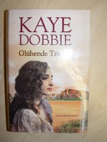 Kaye Dobbie: Glühende Tränen