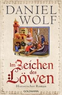 Daniel Wolf: Im Zeichen des Löwen. Im Zeichen des Löwen