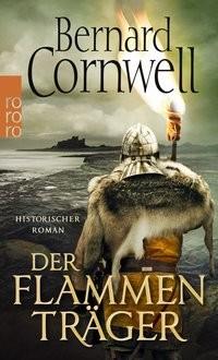Bernard Cornwell: Der Flammenträger