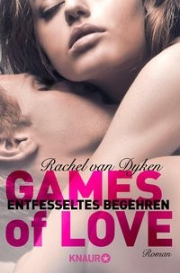 Rachel van Dyken: Games of Love – Entfesseltes Begehren
