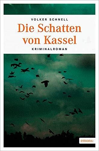 Volker Schnell: Die Schatten von Kassel