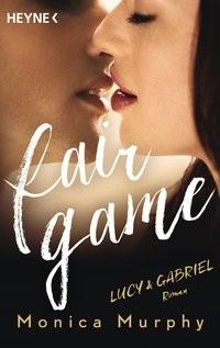 Monica Murphy: Lucy & Gabriel. Fair Game