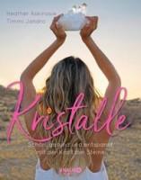 Heather Askinosie & Timmi Jandro: Kristalle. Schön, gesund und entspannt mit der Kraft der Steine