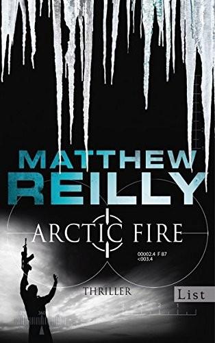 Matthew Reilly: Arctic Fire