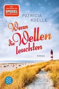 Patricia Koelle: Wenn die Wellen leuchten. Nordsee-Trilogie, Band 1