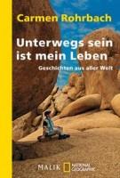 Carmen Rohrbach: Unterwegs sein ist mein Leben. Geschichten aus aller Welt