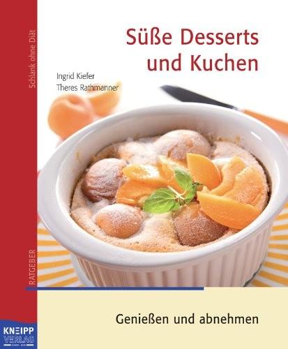 Ingrid Kiefer: Süße Desserts und Kuchen.
