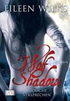 Eileen Wilks: Wolf Shadow - Tödliche Versprechen
