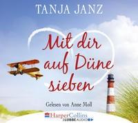 Tanja Janz: HÖRBUCH: Mit dir auf Düne sieben, 4 Audio-CDs